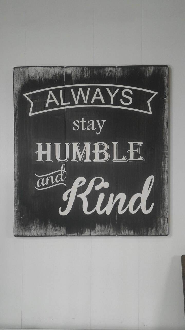 Wood Signs with Sayings Always Stay Humble and Kind Large