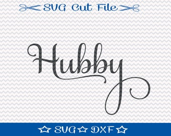 Hubby SVG File for Wedding, SVG Cut File for Cameo, svg Silhouette, Wedding svg