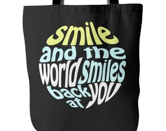 Tote Bag - Smile And The World Smiles Back At You