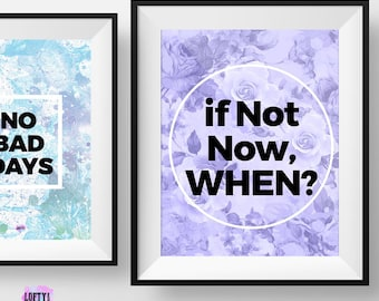 Inspirational quote print, Typography poster, if not now when