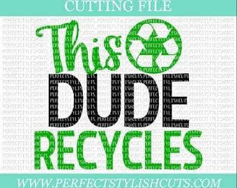 This Dude Recycles Svg, Earth Day SVG, DXF, EPS, png Files for Cutting Machines Cameo or Cricut - Recycle Svg, Earth Svg, Planet Svg
