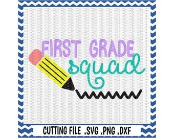 First Grade SVG, Pencil svg, First Grade Squad,  First Day of First Grade, Svg-Dxf-Png-Fcm, Cut Files For Silhouette Cameo/ Cricut.
