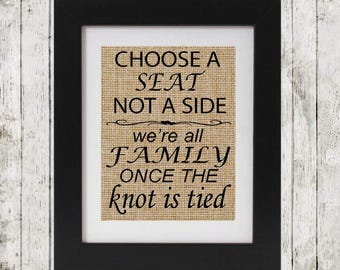 Choose a seat not a side - Rustic Wedding Sign - Wedding table decor - Rustic burlap print - Wedding decor - Decor for your wedding - Burlap