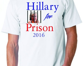 Hillary for Prison t shirt with FREE can coolie, FREE Shipping