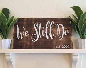We Still Do Sign, Anniversary Gift, Rustic Love Sign, Farmhouse Decor, Wedding Gift, Vow Renewal, Master Bedroom Decor, Established Sign