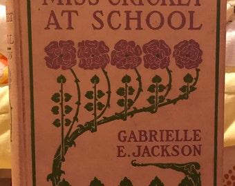Little Miss Cricket at School Gabrielle Jackson RARE hardcover vintage antique book 1905