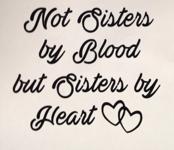 Not Sisters By Blood But Sisters By Heart Wine Glass Vinyl