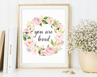 You Are Loved Sign, You Are Loved, You Are Loved Printable, You Are Loved Print, You Are Loved Art Print, Pink Floral, Quotes For Girls