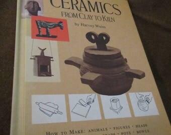 1964 ** Ceramics from Clay to Kiln ** Harvey Weisis **sj
