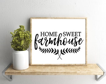 Printable Wall Art, Home Sweet Farmhouse Quote , Home Decor, Instant Download