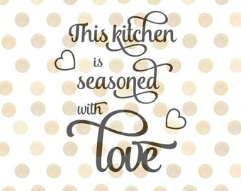 This Kitchen Is Seasoned With Love SVG