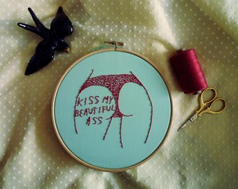 Kiss My Beautiful Ass Hoop Art, Embroidery Art