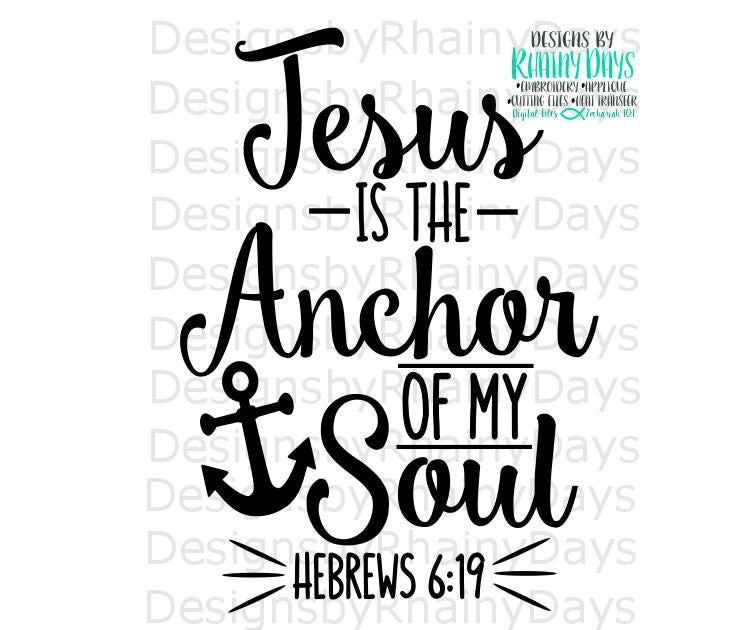 Buy 3 get 1 free! Jesus is the anchor of my soul Hebrews 6:19 cutting file, Bible verse SVG, DXF, png, Cute Bible verse shirt design