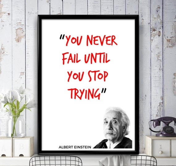 Inspirational Quotes About Failure: Albert Einstein Quote You Never Fail Until You Stop Trying