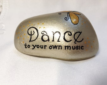 Dance,Dance To Your Own Music,Inspirational,Encouraging,Saying,Rock Art,Stone Art,Art & Collectibles,Decorative Stone,Paper Weight,Home Deco