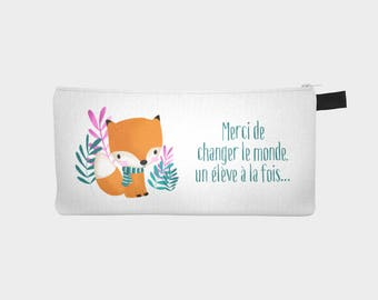 """Pencils (or makeup case) box """"a teacher or educator / thank you to change the world..."""" (Fox Pencil box)"""
