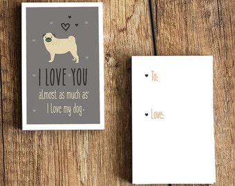 """Pug Card Download- """"I love you almost as much as I love my dog"""" - A fun printable dog card for Valentines Day or any other day!"""