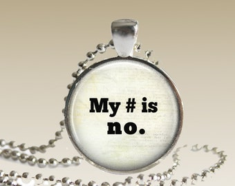 Consent Necklace Consent Pendant Consent Jewelry My Number is No CN2