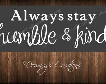 WALL DECAL / Always stay humble and kind / vinyl wall decal / Multiple colors to choose from / Home decor