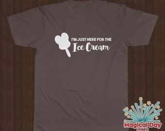 Disney Shirts - I'm just here for the Ice Cream (White Design)