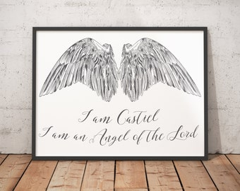 Supernatural Fandom Printable. I am Castiel, I am an Angel of the Lord. Instant Digital Download. Print Me At Home.