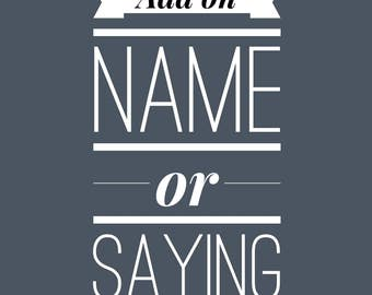 Name or Saying Add On
