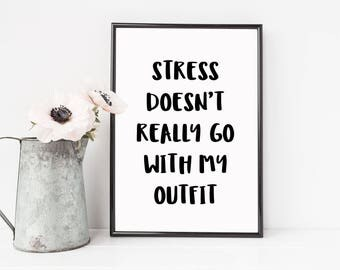 Fashion signs, fashion print, fashion quotes, stress sign, bedroom prints, dressing room sign