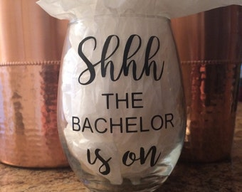 "Stemless Wine Glass with Funny Saying // ""Shhh The Bachelor is on"" Wine Glass // ""Shhh (your favorite show) is on"" // Gift for Wine Lovers"