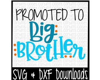 Big Brother SVG * Promoted To Big Brother Cut File - SVG & DXF Files - Silhouette Cameo/Cricut