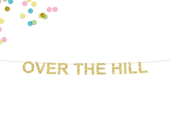 Over The Hill Glitter Banner | 50th Birthday Banner | Fifty | Fiftieth Birthday Banner | 50 | Funny Birthday Banner | 50th Party Banner