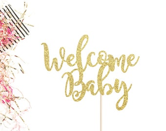 Welcome Baby Glitter Cake Topper | Baby Shower Cake Topper | Baby Shower Decor | Baby Boy or Girl Cake Topper | Baby Topper | Mother To Be
