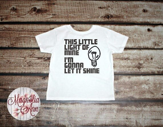This Little Light of Mine, I'm Gonna Let It Shine, Toddler T-Shirt 11 Different Colors in Sizes 2T-5/6, Toddler Shirt, Toddler Graphic Tees