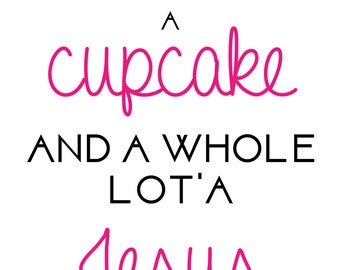 DIGITAL DOWNLOAD - You Need A Cupcake And A Whole Lot'a Jesus