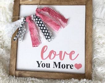 Love You More, Valentine's Day Decor, Valentine's Day Wood Sign, Hand painted Wood Sign, Love You More Sign