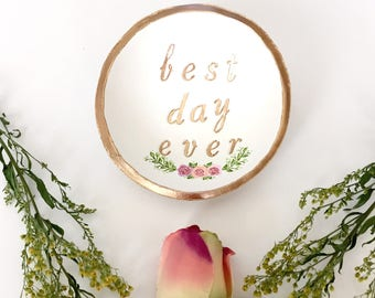 Best Day Ever Jewelry Dish / Personalized Jewelry Dish / Personalized Ring Dish / Engagement Ring Dish / Wedding Ring Dish / Gifts for Her