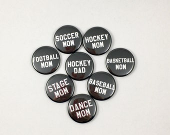 Sport Parent Pins and Magnets, Hockey Mom, Dance Mom, Football Mom, Stage Mom, Baseball Mom, Hockey Dad