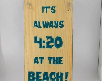 It's always 420 at the Beach, funny pot sign, ganja, smoker, reefer, stoner gifts, gifts under 25 dollars