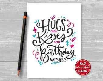 """Printable Birthday Card - Hugs and Kisses and Birthday Wishes - Typography Card for Her - Happy Birthday Card - 5""""x7""""- Printable Envelope"""