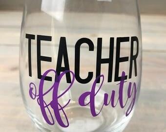 WINE GLASS- Teacher Off Duty