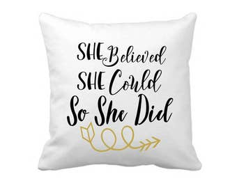 Free Shipping! She Believed She Could So She Did Pillow Cover / Christian/ Home Decor/Faith Pillow