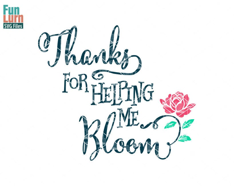 Thank you for helping me bloom svg, Teacher appreciation ...