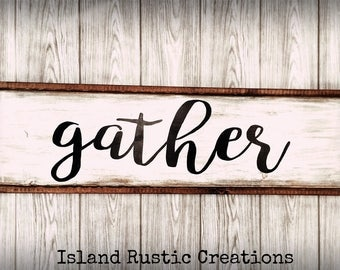 Gather Sign, Wood signs, Rustic Sign, Gather