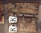 How to tell time Wooden sign / Coffee and wine Sign / AM PM /Bar Decor / Wine Signs / Coffee Signs / Rae Dunn / Wine Glass Holder /