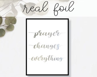 Prayer Changes Everything Print // Real Gold Foil // Minimal // Gold Foil Art Poster // Christian // Modern Office Print // Typography