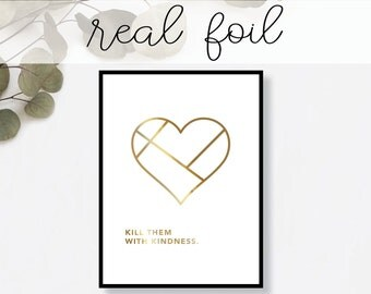 Kill Them with Kindness Print // Real Gold Foil // Minimal // Gold Foil Art Print // Home Decor // Modern Office // Typography // Fashion