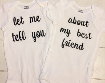 Let me tell you about my best friend twins baby onesies
