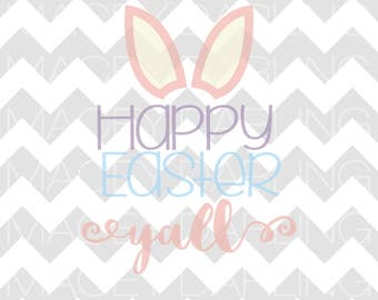 Happy Easter Y'all SVG, Happy Easter SVG, Easter SVG, Easter, Bunny Rabbit Svg, Rabbit Svg, Happy Easter, Bunny Ears Svg, Png, Dxf, Cut File
