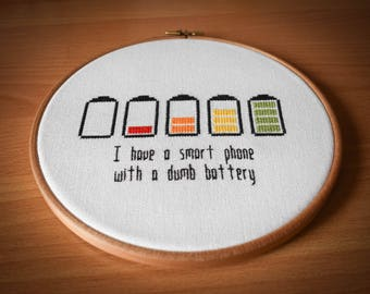 "Modern cross stitch pattern in pdf: ""I have a smart phone with a dumb battery"". Instant download cross stitch pattern. Buy 2 get 1 free."