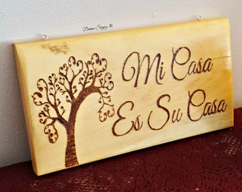 Mi Casa Es Su Casa-Spanish Home Decor-Spanish signs- wood- burned signs in Spanish- Font door sign-housewarming gift-home and living-home