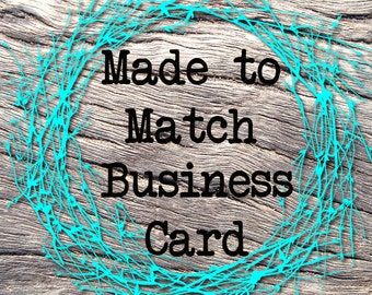 "MADE TO MATCH ""Business Card"" for Any of my Premade Sets,Business Branding,Custom Business Card,Business Accessories,Shop Accessories"